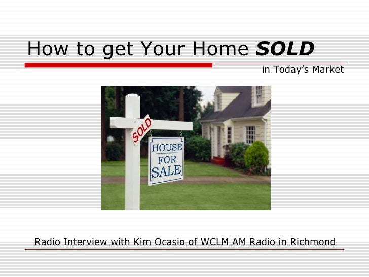 How to get Your Home  SOLD in Today's Market Radio Interview with Kim Ocasio of WCLM AM Radio in Richmond