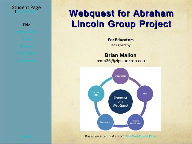 Student Page [Teacher Page]                  Webquest for Abraham     Title        Lincoln Group Project Introduction     ...