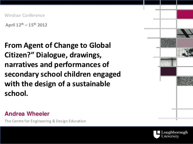 """Windsor ConferenceApril 12th – 15th 2012From Agent of Change to GlobalCitizen?"""" Dialogue, drawings,narratives and performa..."""
