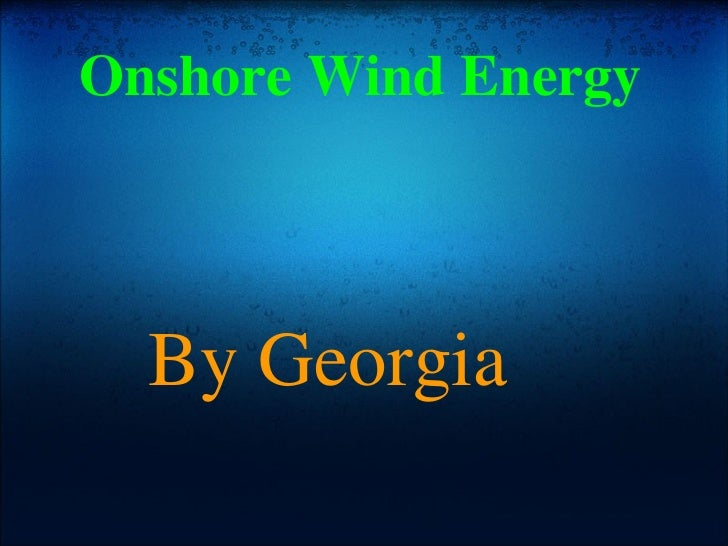Onshore Wind Energy By Georgia