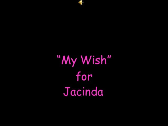 """My Wish"" for Jacinda"