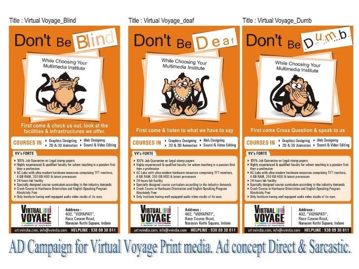 AD Campaign for Virtual Voyage Print media. Ad concept Direct & Sarcastic.