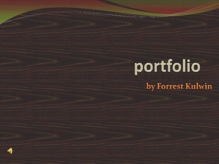 portfolio<br />by Forrest Kulwin<br />