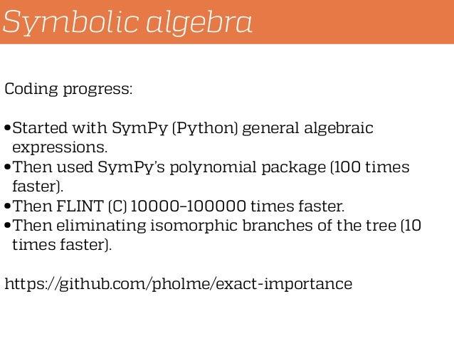Symbolic algebra Coding progress: • Started with SymPy (Python) general algebraic expressions. • Then used SymPy's polynom...