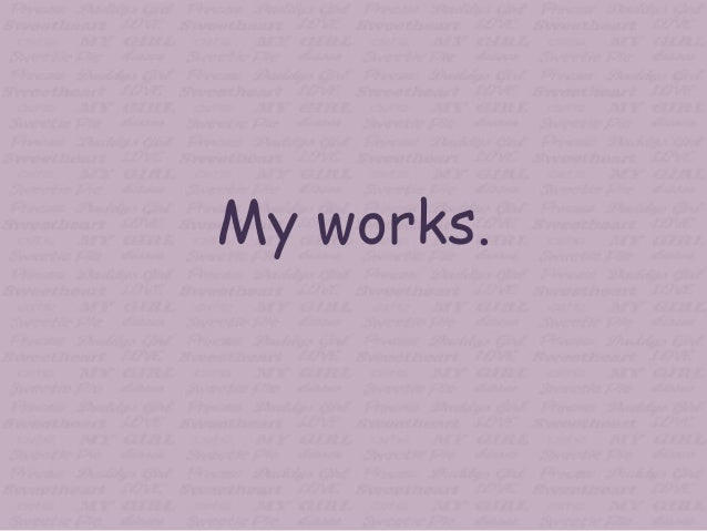 My works.