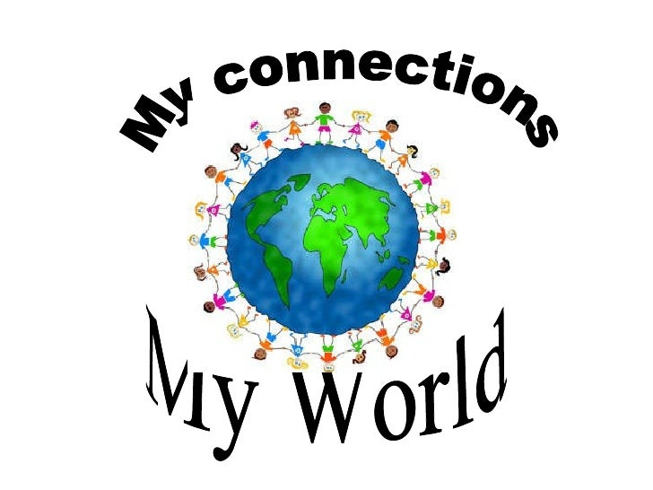My connections My World