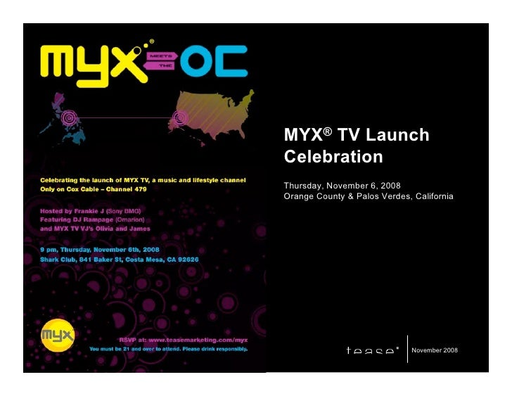 MYX® TV Launch Celebration Thursday, November 6, 2008 Orange County & Palos Verdes, California                            ...