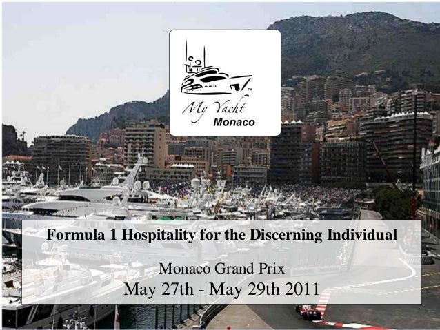 Formula 1 Hospitality for the Discerning Individual                Monaco Grand Prix           May 27th - May 29th 2011