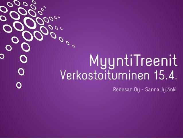 MyyntiTreenit Verkostoituminen 15.4. Redesan Oy - Sanna Jylänki