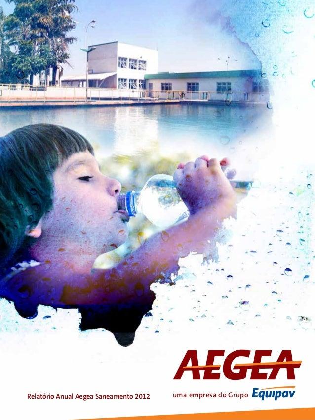 Relatório Anual Aegea Saneamento 2012 uma empresa do Grupo