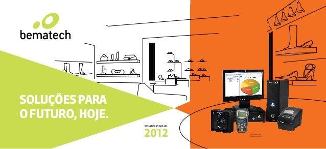 SOLUÇÕESPARA OFUTURO,HOJE. 2012 RELATÓRIOANUAL Solução para lojas em geral