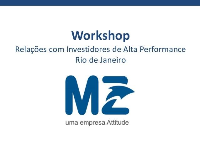 WorkshopRelações com Investidores de Alta PerformanceRio de Janeiro