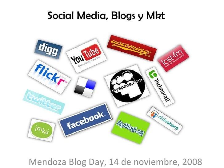 Mendoza Blog Day, 14 de noviembre, 2008 Social Media, Blogs y Mkt