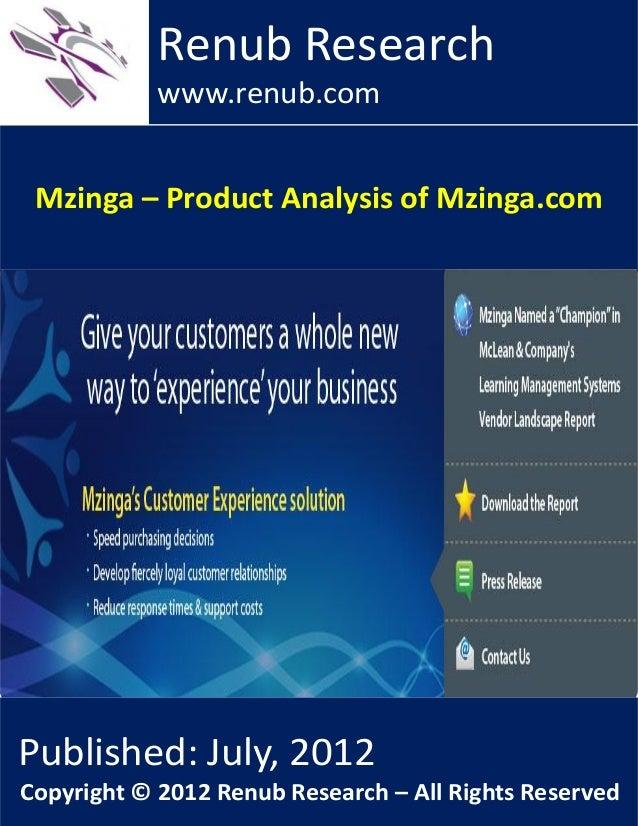 Mzinga – Product Analysis of Mzinga.comRenub Researchwww.renub.comPublished: July, 2012Copyright © 2012 Renub Research – A...