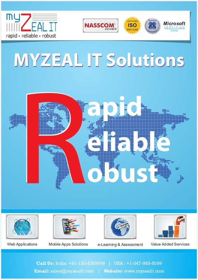 my  ZEAL IT  CERTIFIED  Microsoft  ISO  C E RT I F I E D  9001:2008  Partner  rapid reliable robust  MYZEAL IT Solutions  ...
