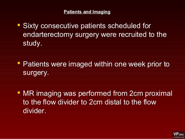  Sixty consecutive patients scheduled for endarterectomy surgery were recruited to the study.  Patients were imaged with...