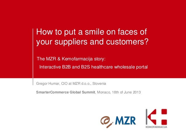 How to put a smile on faces of your suppliers and customers? The MZR & Kemofarmacija story: Interactive B2B and B2S health...