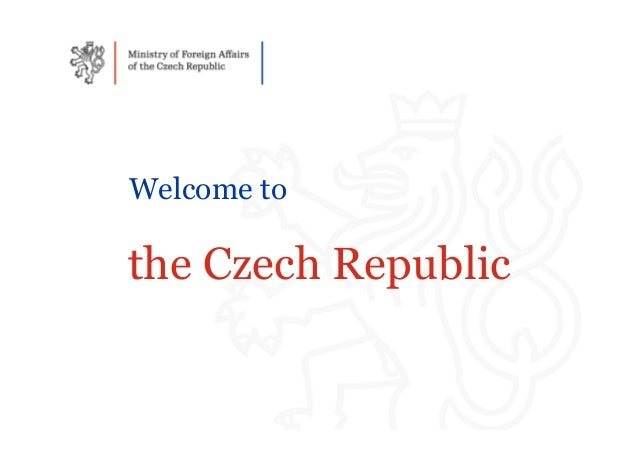 Welcome tothe Czech Republic