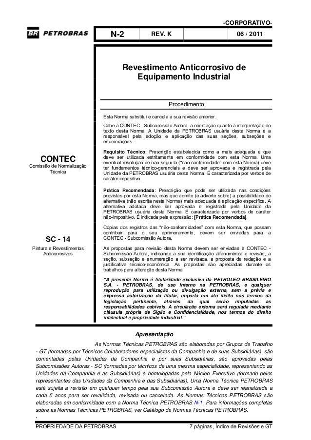 -CORPORATIVO- N-2 REV. K 06 / 2011 PROPRIEDADE DA PETROBRAS 7 páginas, Índice de Revisões e GT Revestimento Anticorrosivo ...