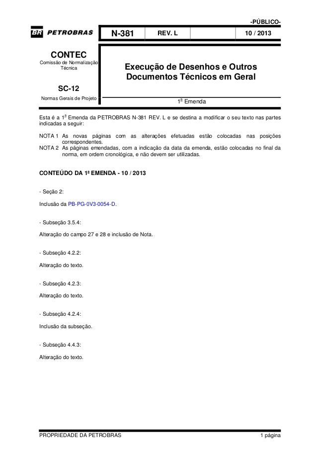 -PÚBLICO- N-381 REV. L 10 / 2013 PROPRIEDADE DA PETROBRAS 1 página CONTEC Comissão de Normalização Técnica SC-12 Normas Ge...
