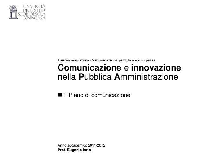 Laurea magistrale Comunicazione pubblica e d'impresaComunicazione e innovazionenella Pubblica Amministrazione Il Piano di...