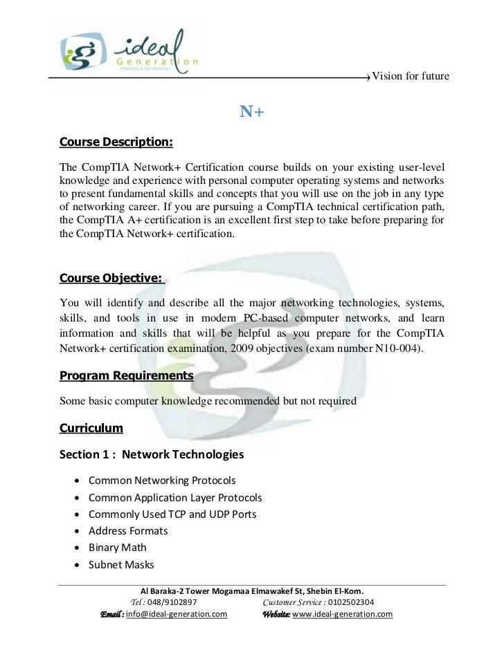 Vision for future                                            N+Course Description:The CompTIA Network+ Certification cours...