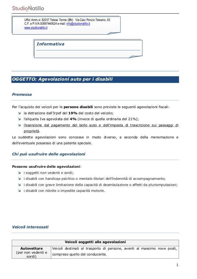 1 OGGETTO: Agevolazioni auto per i disabili Premessa Per l'acquisto dei veicoli per le persone disabili sono previste le s...