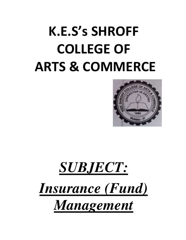 K.E.S's SHROFF COLLEGE OF ARTS & COMMERCE  SUBJECT: Insurance (Fund) Management