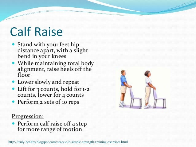 Calf Raise  Stand with your feet hip distance apart, with a slight bend in your knees  While maintaining total body alig...
