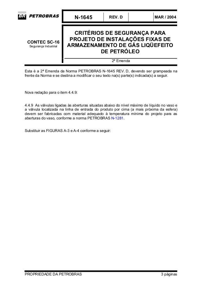 N-1645 REV. D MAR / 2004  CRITÉRIOS DE SEGURANÇA PARA  PROJETO DE INSTALAÇÕES FIXAS DE  ARMAZENAMENTO DE GÁS LIQÜEFEITO  D...