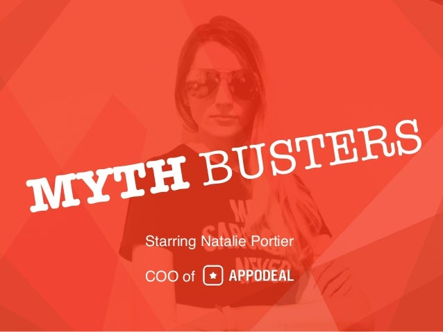 MYTH BUSTERS Starring Natalie Portier COO of
