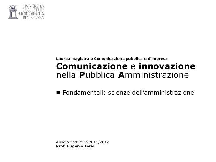 Laurea magistrale Comunicazione pubblica e d'impresaComunicazione e innovazionenella Pubblica Amministrazione Fondamental...