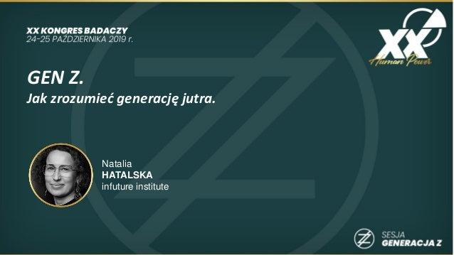 GEN Z. Jak zrozumieć generację jutra. Natalia HATALSKA infuture institute