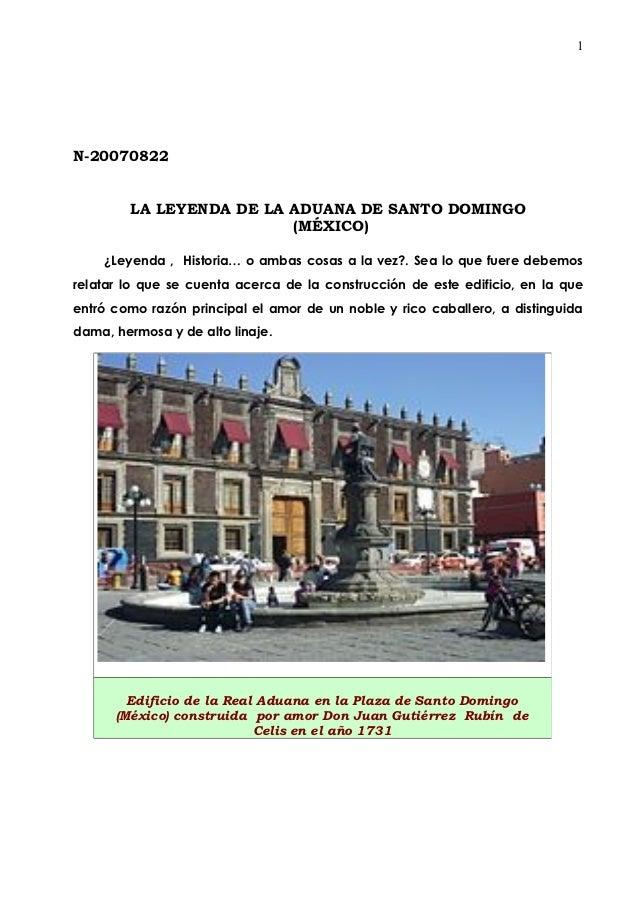 1N-20070822        LA LEYENDA DE LA ADUANA DE SANTO DOMINGO                         (MÉXICO)    ¿Leyenda , Historia… o amb...