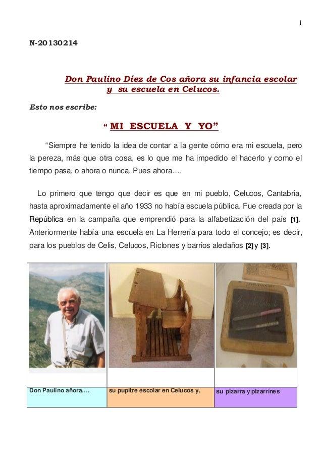 """1 N-20130214 Don Paulino Díez de Cos añora su infancia escolar y su escuela en Celucos. Esto nos escribe: """" MI ESCUELA Y Y..."""