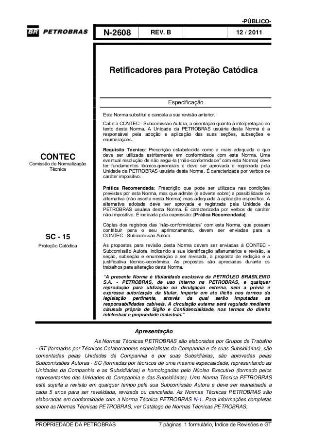 -PÚBLICO- N-2608 REV. B 12 / 2011 PROPRIEDADE DA PETROBRAS 7 páginas, 1 formulário, Índice de Revisões e GT Retificadores ...