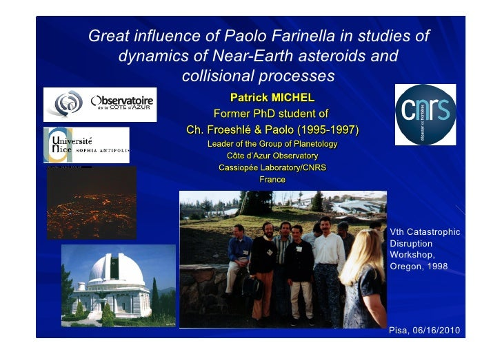 Great influence of Paolo Farinella in studies of    dynamics of Near-Earth asteroids and              collisional processe...