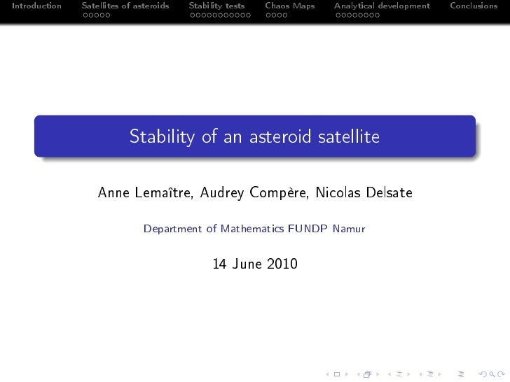 Introduction   Satellites of asteroids   Stability tests   Chaos Maps   Analytical development   Conclusions              ...