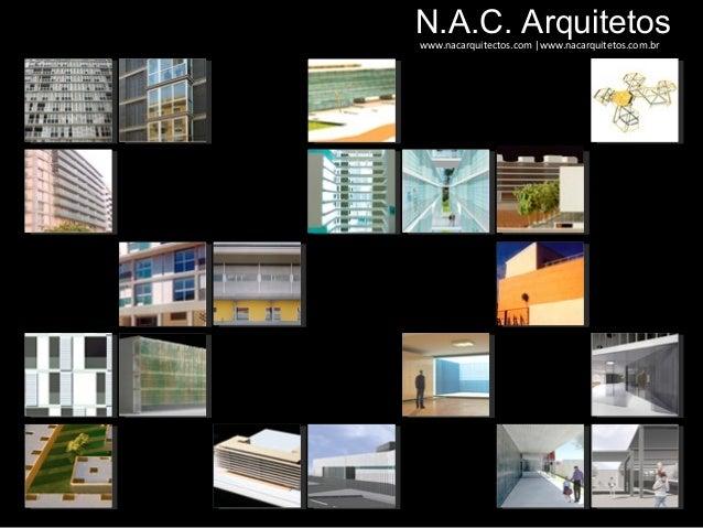N.A.C. Arquitetoswww.nacarquitectos.com |www.nacarquitetos.com.br