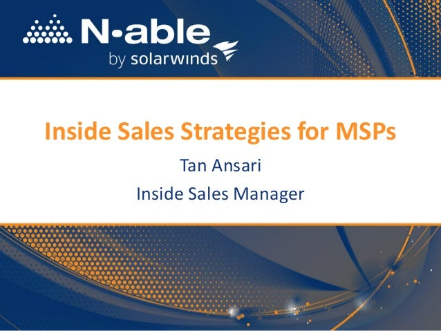 Inside Sales Strategies for MSPs  Tan Ansari  Inside Sales Manager