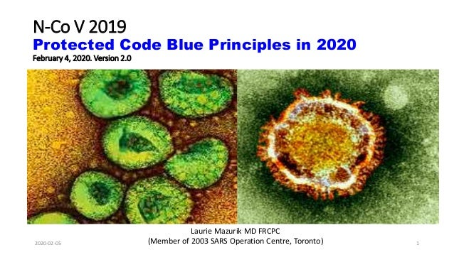 N-Co V 2019 Protected Code Blue Principles in 2020 February 4, 2020. Version 2.0 Laurie Mazurik MD FRCPC (Member of 2003 S...