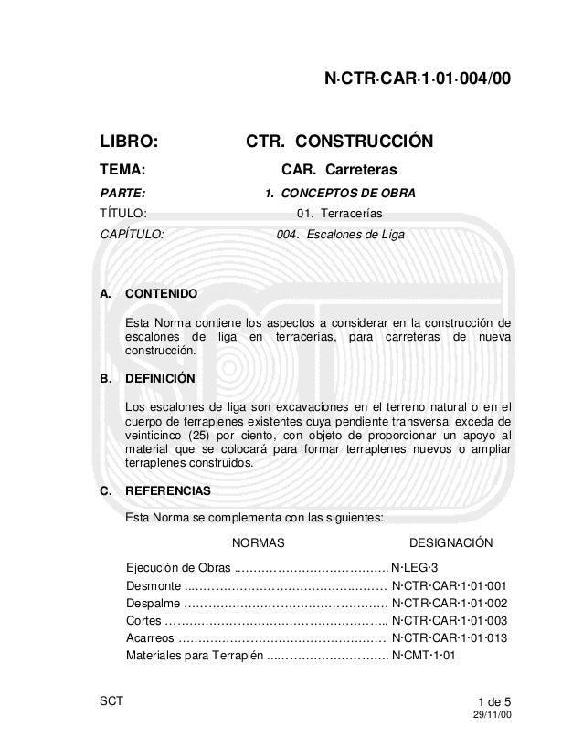 1 de 5 29/11/00 SCT N·CTR·CAR·1·01·004/00 LIBRO: CTR. CONSTRUCCIÓN TEMA: CAR. Carreteras PARTE: 1. CONCEPTOS DE OBRA TÍTUL...