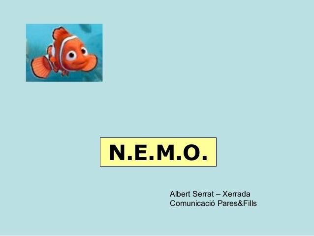N.E.M.O. Albert Serrat – Xerrada Comunicació Pares&Fills
