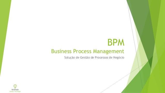BPM Business Process Management Solução de Gestão de Processos de Negócio
