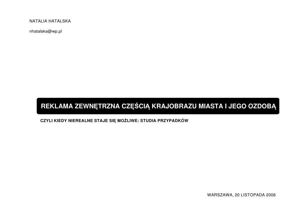 NATALIA HATALSKA  nhatalska@wp.pl          REKLAMA ZEWNĘTRZNA CZĘŚCIĄ KRAJOBRAZU MIASTA I JEGO OZDOBĄ       CZYLI KIEDY NI...