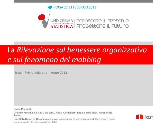La Rilevazione sul benessere organizzativoe sul fenomeno del mobbing  Istat - Prima edizione - Anno 2012 Nadia Mignolli | ...