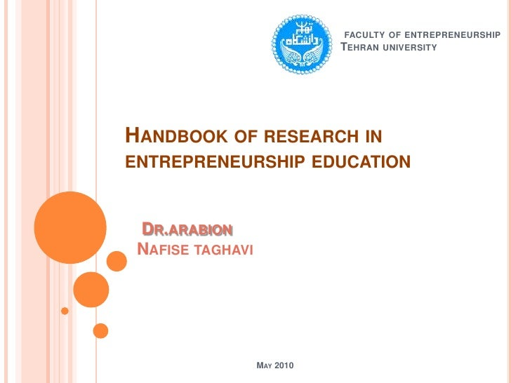 faculty of entrepreneurship<br />Tehran university<br />Handbook of research in entrepreneurship education<br />Dr.arabio...