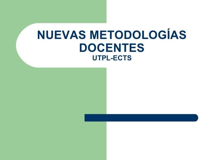 NUEVAS METODOLOGÍAS DOCENTES UTPL-ECTS