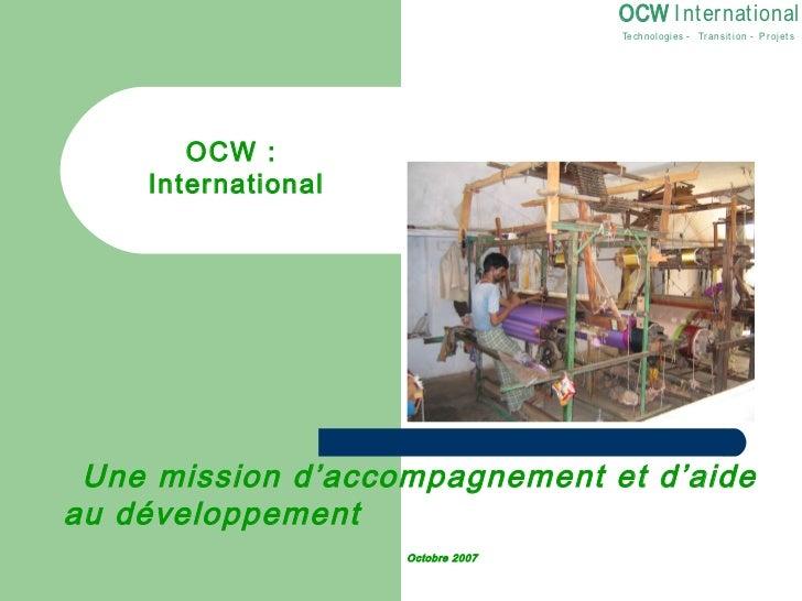 OCW I nternational                                   Techn ologies - Tr an si t ion - P r oj et s       OCW :    Internati...