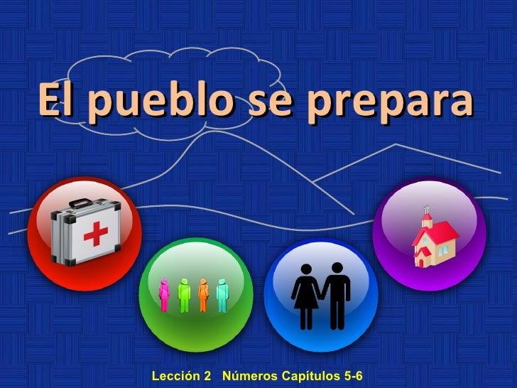 El pueblo se prepara Lección 2  Números Capítulos 5-6